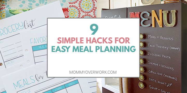 simple hacks for easy meal planning title box atop meal planning worksheets and chalkboard refrigerator menu
