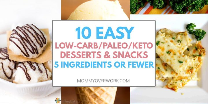 collage of easy low carb, paleo, keto desserts and snacks with 5 or fewer ingredients, including cookies, ice cream, and breadsticks.