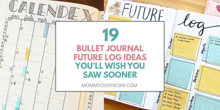 19 bullet journal future log ideas you'll wish you knew sooner text atop calendex and post it future log spreads
