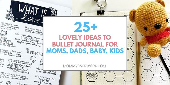 lovely ideas to add to bullet journal for moms, dads, baby, kids