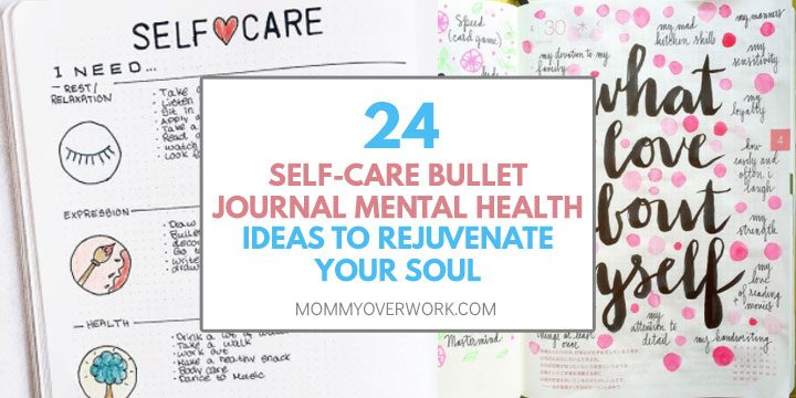 self care bullet journal mental health ideas to rejuvenate your soul text atop self care routine and what i love about myself spread