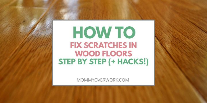 7 Sleek Wood Floor Scratch Repair Tips