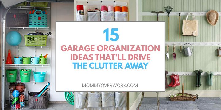 garage organization ideas that will drive the clutter away atop baskets and bins, paint storage, and pegboard organizer rail collage