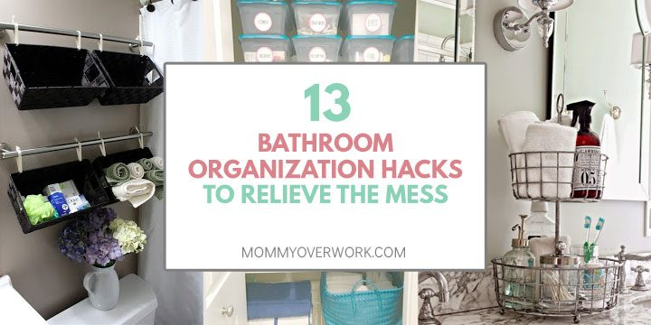 bathroom organization hacks to relieve the mess