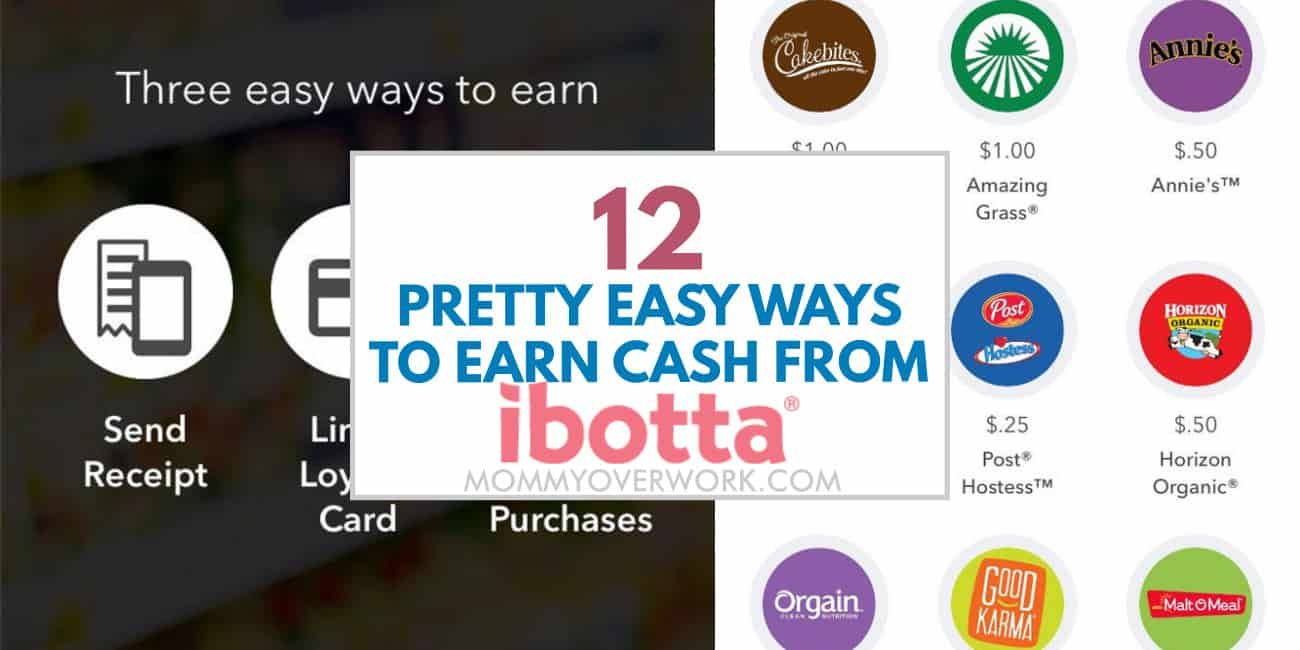 easy ways to earn cash from ibotta text atop collage of screenshots of ways to earn money through app.