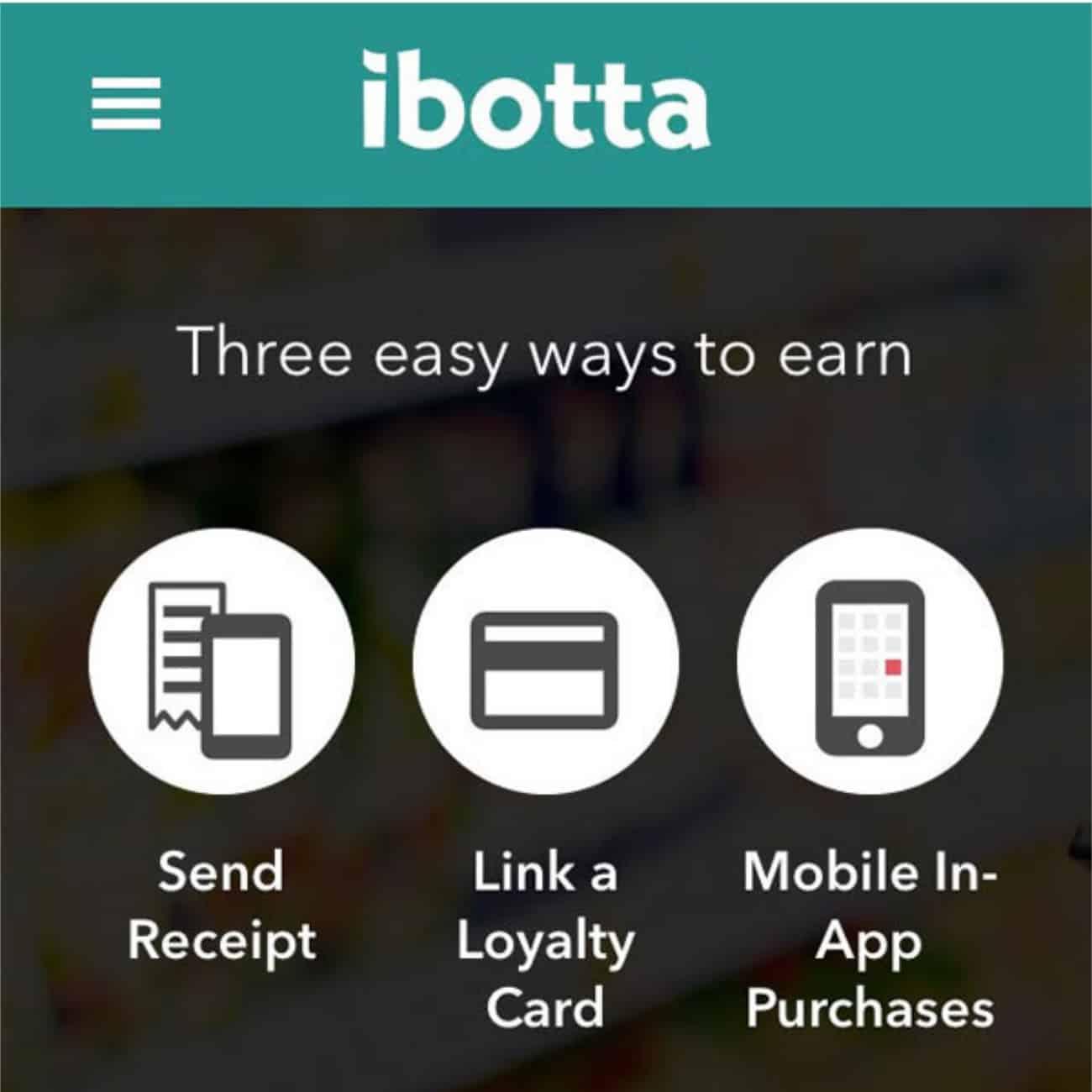 ibotta app ways to earn - receipt, loyalty card, in app purchase.